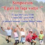 """În zilele de 31 mai și 1 iunie 2017, Centrul Cultural """"Lucian Blaga"""" din Sebeș va fi gazda simpozionului """"Egali în faţa vieţii"""""""