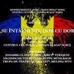 """Vineri, 28 iulie 2017 – ora 18.00, la Centrul Cultural """"Lucian Blaga"""" din Sebeș are loc spectacolul """"Se întalnește dor cu dor"""""""